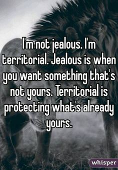 Jealous for what you shouldn't be jealous if they give you no reason to be you know what's yours is yours and what's not it's not