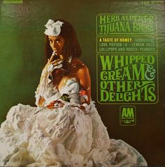 Herb Alpert & The Tijuana Brass: Whipped Cream & Other Delights Album Cover Parodies. A list of all the groups that have released album covers that look like the Herb Alpert & The Tijuana Brass Whipped Cream & Other Delights album. Greatest Album Covers, Cool Album Covers, Lp Vinyl, Vinyl Records, Vinyl Cafe, The Righteous Brothers, Herb Alpert, Great Albums, After Life