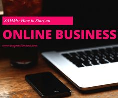 Start an online business for SAHMs. Learn the most popular ways.