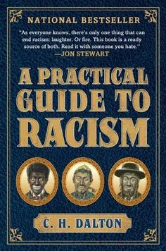 A Practical Guide to Racism by C. H. Dalton, http://www.amazon.com/dp/1592404308/ref=cm_sw_r_pi_dp_3Ef.pb10J4YD9