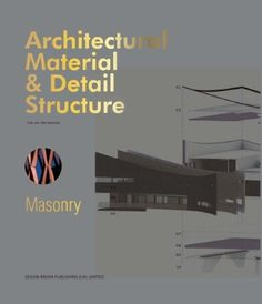 Architectural Material & Detail Structure: Masonry