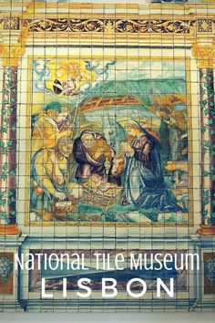 Guide and tips for visiting the National Tile Museum or Museu Nacional do Azulejo in Lisbon Portugal