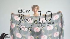 How to Wear a Scarf shows you ten unique ways to style your cashmere scarf in just four and a half minutes. Hop on over to http://www.catsandghosts.com/how-to-wear-a-scarf/ to get a break down of the styles.