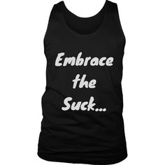 Offered for a limited time only Football - Embrac....  Get it here http://theshirtbusiness.com/products/football-embrace-the-suck-mens-tank?utm_campaign=social_autopilot&utm_source=pin&utm_medium=pin.