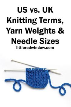 Clear up any confusion with this handy guide to UK vs. US knitting terms, yarn weights and knitting needle sizes! Snood Knitting Pattern, Knitting Terms, Fair Isle Knitting Patterns, Knitting Stitches, Knitting Tutorials, Knitting Projects, Moss Stitch, Seed Stitch, Needles Sizes