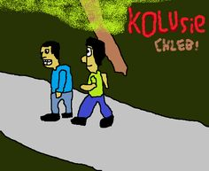 Kolusie Chleb!!!