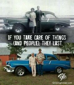If you take care of things (and people), they last.
