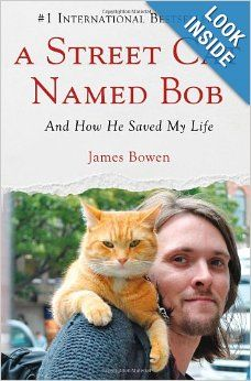 A Street Cat Named Bob: And How He Saved My Life: James Bowen: 9781250029461: Amazon.com: Books