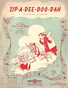 """Zip-a-dee-doo-dah"", vintage Disney. From ""Song of the South"". Disney Songs, Disney Music, Uncle Remus, Song Of The South, Splash Mountain, Disney Posters, Walt Disney Studios, Vintage Sheet Music, Disney Love"