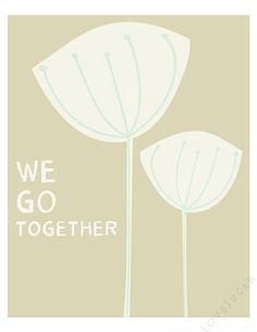 We Go Together Print - LoveSugar - Etsy