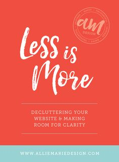 Less is More: Decluttering Your Website & Making Room for Clarity