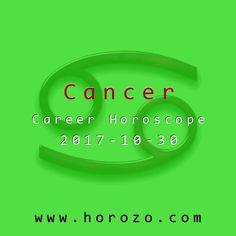 Cancer Career horoscope for 2017-10-30: Your current projects should take up most or all of your mental energy at the office next week, so take a breather now! Don't let yourself get caught up in the drama at home. Just put your feet up, tune out and relax..cancer