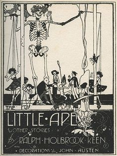 British illustrator John Austen (1886–1948) illustrated many classic works of fiction throughout the 1920s, one of which, Hamlet, was recently reprinted by Dover Publications. His other work isn't so easy to find, however, and I'd not seen Little Ape and Other Stories (1921)