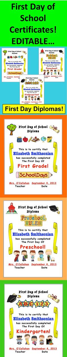 $ First Day of School Certificates / Diplomas   ★Ready to Edit   ★3 Different First Day of School Certificates - PreSchool, Kindergarten, First Grade, or edit as you wish.