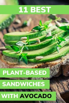 Avocado is a magical fruit. In fact, it might be the perfect food. It's rich, creamy and goes with just about everything. Including sandwiches. Here are 11 awesome plant-based sandwiches with avocado that I gathered up from Pinterest. Bring your appetite!  #plantbased #plantbaseddiet #plantbasedsandwiches #avocado