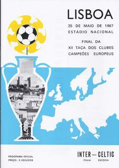 Celtic 2 Inter Milan 1 in May 1967 in Lisbon. Programme cover for the European Cup Final.