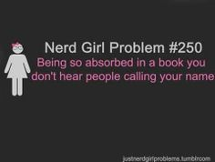 Reading doesn't make you a nerd. In fact, I don't like the word nerd at all. Smart people are attractive. But this is true. I Love Books, Good Books, Books To Read, My Books, Nerd Girl Problems, Family Problems, Reader Problems, Fangirl Problems, 99 Problems
