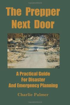 The Prepper Next Door: A Practical Guide For Disaster And Emergency Planning | Online Prepper Store