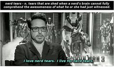 Robert Downey Jr is sustained by nerd tears. It's what gives him power.