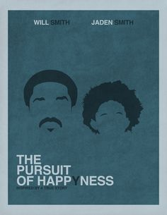 The Pursuit of Happyness (Minimalist Re-Design) by Jonathan Vinnett. so sweet and inspiring with amazing acting