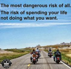 Ride a bike, don't live dangerously!