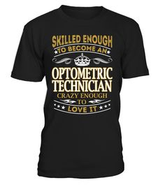 Optometric Technician - Skilled Enough To Become #OptometricTechnician