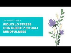 PRATICARE LA CONSAPEVOLEZZA: 7 rituali quotidiani per ridurre lo stress emotivo e vivere a pieno il momento presente Stress, Privacy Policy, The Creator, Mindfulness, Psicologia, Anxiety, Awareness Ribbons