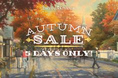 Don't forget about our exciting Autumn Promotion, just in time for holiday decorating! This weekend only – Take 20% off Thomas Kinkade Fall-Themed Home Décor and $50 on Thomas Kinkade Limited Edition Canvas Art! Offer expires Monday, October 3, 2016 at 11:59 p.m. PDT. No promo code required. Shop at your local Thomas Kinkade Gallery or online at https://thomaskinkade.com/autumn-art-sale/