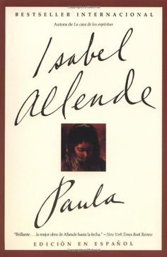 Paula (Spanish Edition) by Isabel Allende http://www.amazon.com/dp/0060927208/ref=cm_sw_r_pi_dp_sf4Ntb084Z9FNMV4