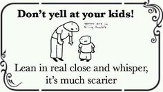 it's so true! my mom did that to me all the time!