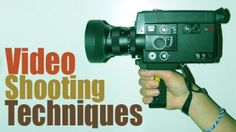 Video to watch about Video Shooting Techniques