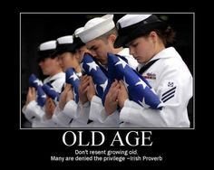 Old Age. Don't resent growing old. Many are denied the privilege ~ Irish Proverb