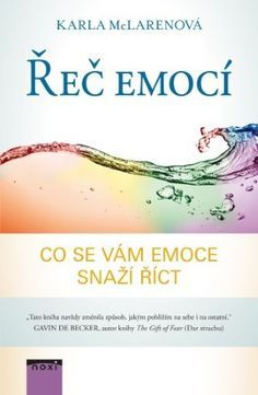 McLarenová Karla: Řeč emocí - Co se vám emoce snaží říct Keto Karma, Atkins Diet, Excercise, Healthy Tips, Reiki, Food Print, Health Fitness, How To Remove, Healing