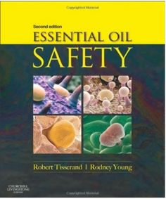 Fresh Picked Beauty: Essential Oil Safety & Gudelines | by Robert Tisserand and Rodney Young was published in November 2013 | 978-0443062414 | Churchill Livingstone; 2 edition