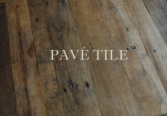 Pavé Tile & Stone, Inc. > Vintage Wide Plank French Oak Floors: Vintage Mill 18th Century Antiqued French Oak Flooring™