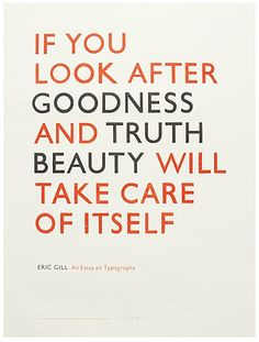 "Quote: ""If you look after goodness and truth, beauty will take care of itself."" I agree fully with this. There are people who are beautiful and there are beautiful people. You will find the difference when you see the person behind the  exterior shell."