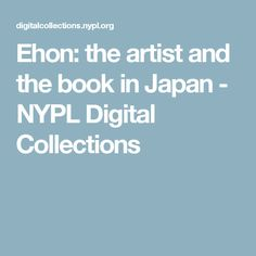 Ehon: the artist and the book in Japan - NYPL Digital Collections