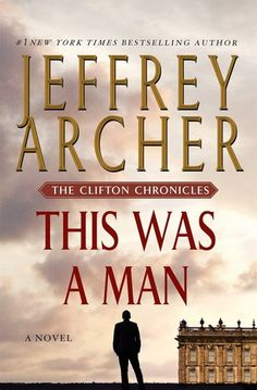This Was a Man (The Clifton Chronicles, #7) by Jeffrey Archer — Reviews, Discussion, Bookclubs, Lists