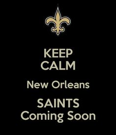 KEEP CALM New Orleans SAINTS Coming Soon