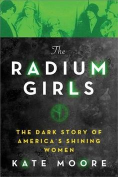 The Radium Girls. Dark Lives Of 'The Radium Girls' Left A Bright Legacy For Workers, Science