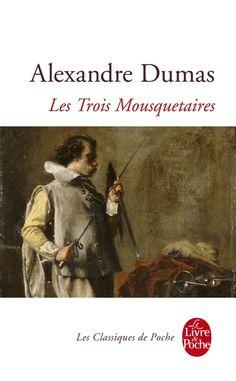 """""""Les Trois Mousquetaires"""" de Alexandre Dumas (1844)"""