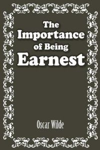 The Importance of Being Earnest: Oscar Wilde: 9781613822180: Amazon.com: Books