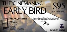 Hamilton Film Festival - Early Bird Passes are available now! Get the details and your tickets/passes at https://www.bruha.com/event/1797  #Film #Event #Festival #Music #Industry #Canada #Hamilton #HamOnt #Ontario