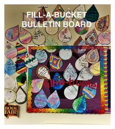The Creative School Counselors: Fill-A-Bucket Bulletin Board- write ways that others can fill your bucket and ways you can fill other's