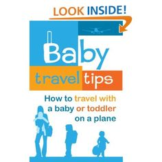 How to Travel with a Baby or Toddler on a Plane: Rick Hartwig, Baby Travel Tips: Amazon.com: Kindle Store