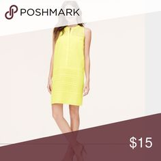 Loft sleeveless Eyelet Yellow Dress SZ 2 Sleeveless dress. SZ 2. Worn once. Perfect condition. LOFT Dresses Mini
