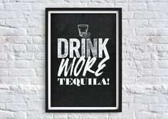 Drink More Tequila Quote Typography Art Print par chloevaux sur Etsy, This Is Us Quotes, Great Quotes, Me Quotes, Tequila Bottles, Tequila Drinks, Tequila Quotes, Tequila Tasting, Dream Bars, Barn Wood Projects