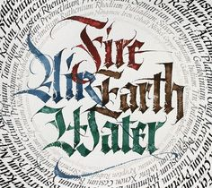 The four elements: Fire,Water,Air & Earth // Calligraphy by Daniel Reeve, artist Calligraphy Words, Calligraphy Handwriting, Beautiful Calligraphy, Penmanship, Cursive, Handwritten Text, O Hobbit, Beautiful Handwriting, Tatoo Art