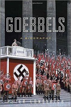 Goebbels: A Biography: Peter Longerich, Alan Bance, Jeremy Noakes, Lesley…