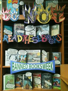 Library Displays: Do NOT Read these Books!  Interesting way to get kids interested in reading.  Taking books that have actually been banned and list the reasons why.